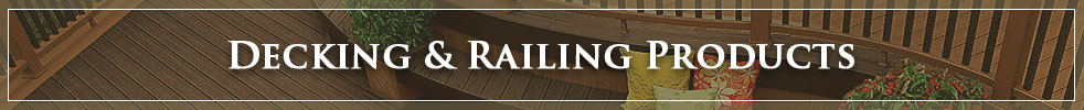 Decking and Railing Products